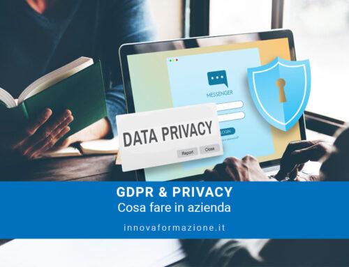 Privacy – GDPR: cosa fare